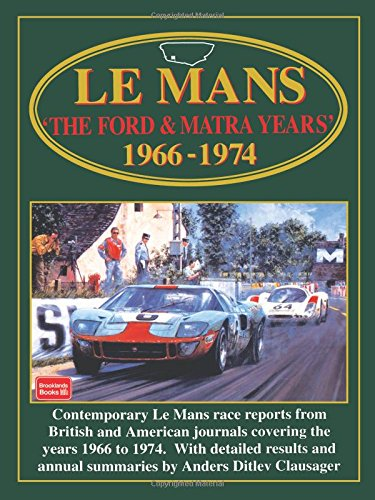 Le Mans: The Ford & Matra Years 1966-1974 (Racing Series)
