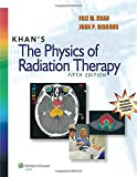 Khan's the Physics of Radiation Therapy, Khan, 1451182457