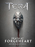 Death at Forgeheart - A TERA Short Story