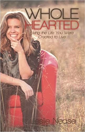 Book Wholehearted: Living the Life You Were Created to Live