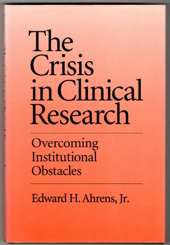 The Crisis in Clinical Research: Overcoming Institutional Obstacles by Oxford University Press