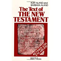 The Text of the New Testament: An Introduction to the Critical Editions and to the Theory and Practice of Modern Textual Criticism