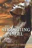 The Strangling Angel, Elizabeth Tyrrell, 1456471325