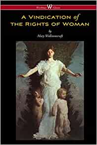 What Was the Main Goal of Mary Wollstonecraft's Advocacy?