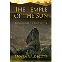 The Temple of the Sun (Guardians of the Tall Stones Book 2)