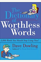 The Dictionary of Worthless Words: 2,000 Words You Should Delete from Your Writing Now! (Grammar Matters) Paperback
