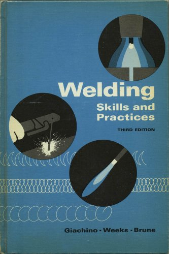 Welding Skills & Practices 3RD Edition (Welding Skills 3rd Edition)