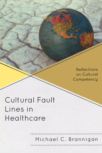 Cultural Fault Lines in Healthcare: Reflections on Cultural Compentency - http://medicalbooks.filipinodoctors.org