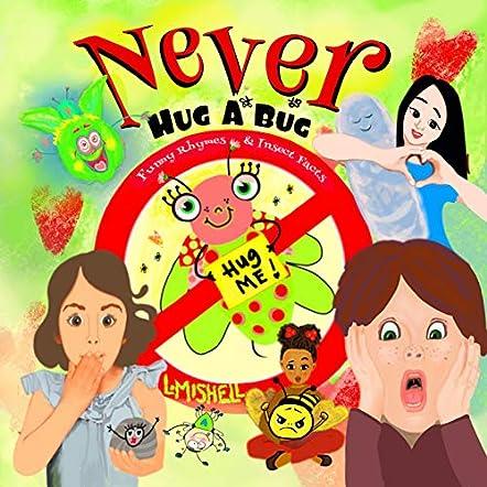 Never Hug A Bug