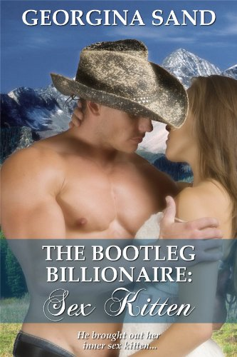 The Bootleg Billionaire: Sex Kitten (A Contemporary Erotic Romance)