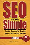 SEO Made Simple® (5th Edition) for 2016: Insider Secrets For Driving More Traffic To Your Website (Volume 5)