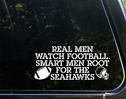 Real Men Watch Football Smart Men Root For The Seahawks - 8-1/4