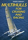Multihulls for Cruising and Racing, Derek Harvey, 0713664142
