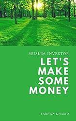 Muslim Investor: Let's Make Some Money