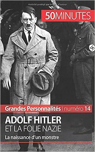 En ligne Adolf Hitler et la folie nazie: La naissance d'un monstre pdf epub