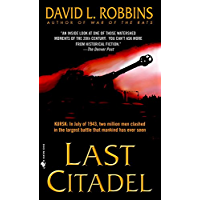 Last Citadel: A Novel of the Battle of Kursk (English Edition)