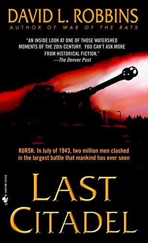 Last Citadel: A Novel of the Battle of Kursk