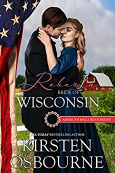 Roberta: Bride of Wisconsin (American Mail-Order Brides Series Book 30) by [Osbourne, Kirsten, Mail-Order Brides, American]