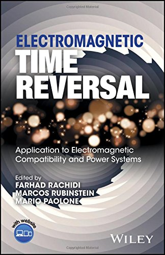 Electromagnetic Time Reversal: Application to EMC and Power Systems