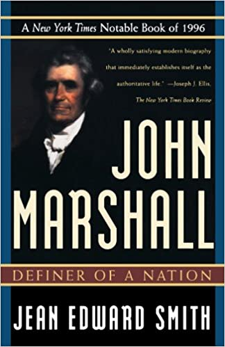 John marshall definer of a nation jean edward smith john marshall definer of a nation jean edward smith 9780805055108 amazon books fandeluxe Choice Image