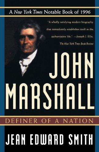 - John Marshall: Definer of a Nation