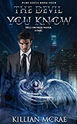 The Devil You Know (Pure Souls Book 4)