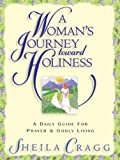 img - for A Woman's Journey Toward Holiness: A Daily Guide for Prayer and Godly Living book / textbook / text book