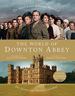 The World of Downton Abbey by [Fellowes, Jessica]