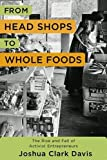 From Head Shops to Whole Foods: The Rise and Fall