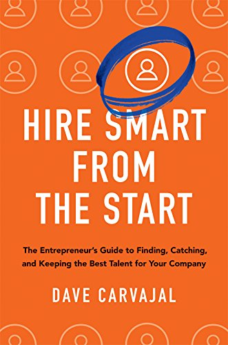 Why Some Companies Are Trying To Hire >> Amazon Com Hire Smart From The Start The Entrepreneur S Guide To