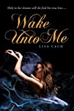 """Wake Unto Me"" av Lisa Cach"