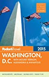 Fodor's Washington, D.C. 2015: with Mount Vernon, Alexandria & Annapolis (Full-color Travel Guide)