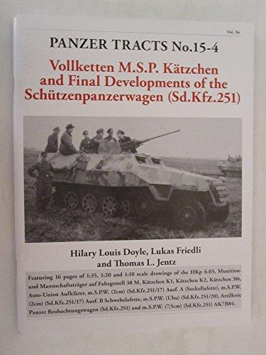 Panzer Tracts No.15-4. Final Developments of the Schützenpanzer Sd.Kfz.251 to Vollketten M.S.P. Kätchen