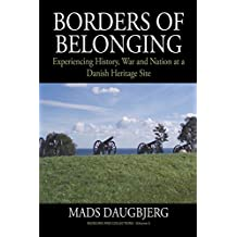 Borders Of Belonging: Experiencing History, War and Nation at a Danish Heritage Site