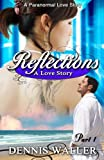 Reflections- a Love Story Part One, Dennis Waller, 1490581367