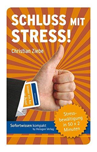 Schluss mit Stress!: Stressbewältigung in 50 x 2 Minuten