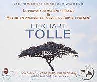 Coffret Méditation & Sérénité : 2 livres reliés : Le pouvoir du moment présent ; Mettre en pratique le pouvoir du moment présent (1CD audio) par Eckhart Tolle