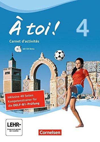 À toi ! - Vier- und fünfbändige Ausgabe / Band 4 - Carnet d'activités mit Audio-Materialien und Abschlussprüfungstrainer
