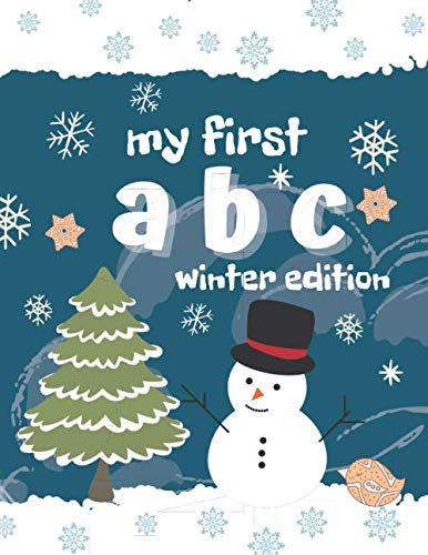 My first ABC winter edition: Alphabet coloring book for toddlers, perfect gift for boys and girls, great for developing learning skills.