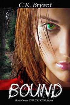 BOUND (The Crystor Series Book 1) by [Bryant, C.K.]