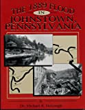 The 1889 Flood in Johnstown, Pennsylvania, Michael R. McGough, 1577470826