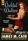 The Cocktail Waitress, James M. Cain, 1781160325