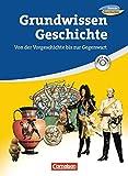 Forum Geschichte/Forum Geschichte kompakt - Zu allen Ausgaben: Grundwissen Geschichte - Sekundarstufe I: Von der Vorgeschichte bis zur Gegenwart. Schülerbuch mit CD-ROM