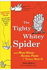 The Tighty Whitey Spider: And More Wacky Animal Poems I Totally Made Up Kindle Edition