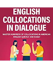 English Collocations in Dialogue: Master Hundreds of Collocations in American English Quickly and Easily: English Vocabulary Builder, Book 1