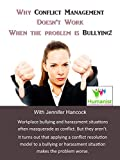 Why Conflict Management Doesn't Work When the Problem is Bullying!