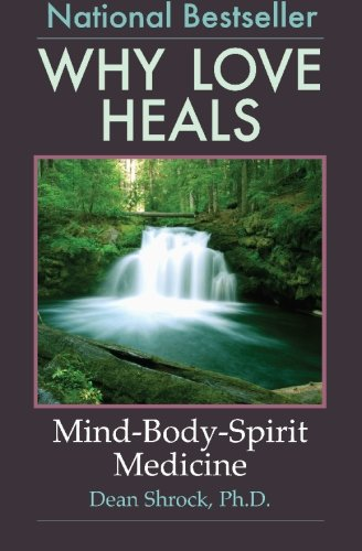 Why Love Heals: Mind-Body-Spirit Medicine