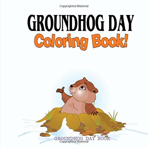 Groundhog Day Coloring Book: Groundhog Day Book