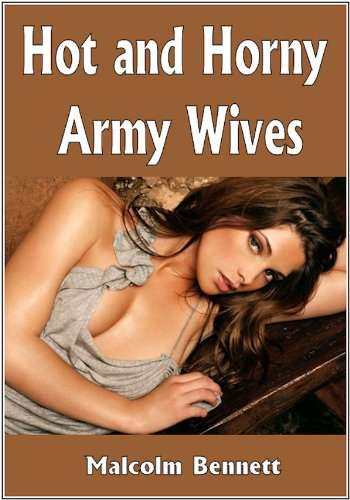 Hot and Horny Army Wives: Shocking XXX Confessions From Civilian Brides!