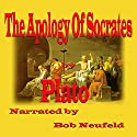 The Apology of Socrates Audiobook by  Plato Narrated by Bob Neufeld